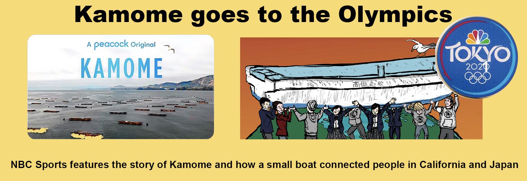 Kamome goes tot he Olympics in 2021 as NCB highlights how the a small boat connected people in California and Japan